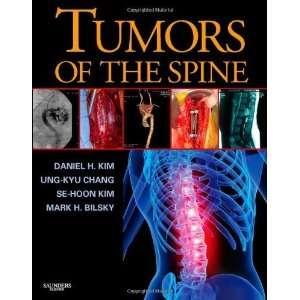 Tumors of the Spine, 1e [Hardcover] Daniel H. Kim MD FACS Books