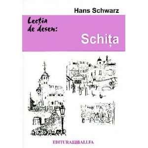 Lectia de desen Schita (9789738457553) Hans Schwartz