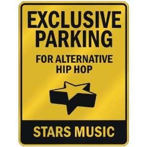FOR ALTERNATIVE HIP HOP STARS  PARKING SIGN MUSIC