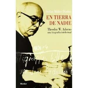 En tierra de nadie. Theodor W. Adorno: Una biografía