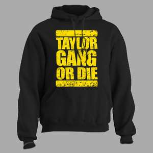 TAYLOR GANG OR DIE ~ HOODIE wiz khalifa rap hip hop ALL SIZES AND