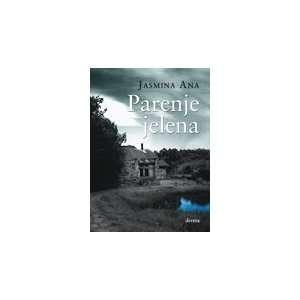 Parenje jelena (9788673467337) Jasmina Ana Books