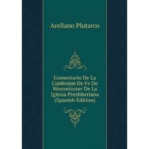 La Iglesia Presbiteriana (Spanish Edition) Arellano Plutarco Books