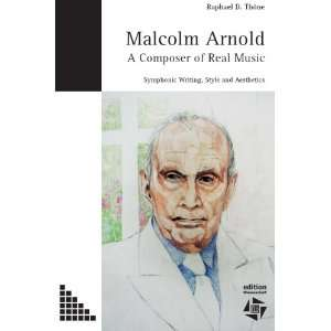 Malcolm Arnold   A Composer of Real Music. Symphonic