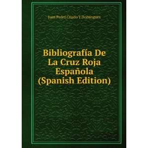 Bibliografía De La Cruz Roja Española (Spanish