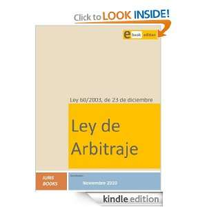 Ley 60/2003, Ley de Arbitraje (Spanish Edition) Iuris Books