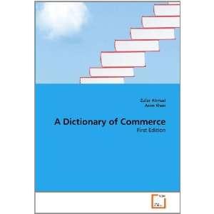 Commerce: First Edition (9783639359640): Zafar Ahmad, Asim Khan: Books