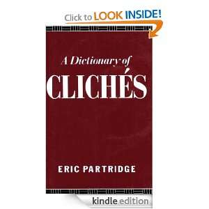 Dictionary of Cliches ERIC PARTRIDGE  Kindle Store