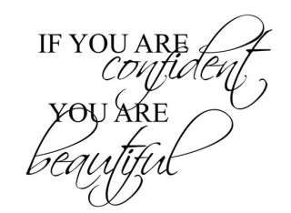 If You Are Confident You Are BeautifulWall Vinyl Decal Art Sticker