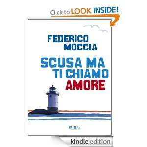 Scusa ma ti chiamo amore (Bur big) (Italian Edition): Federico Moccia