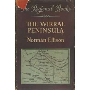 The Wirral Peninsula (Regional books) NORMAN F ELLISON