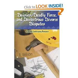 , and Disastrous Divorce Disputes (9781601549440): J L Wilson: Books