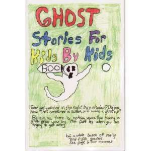 Ghost Stories for Kids By Kids (9781571665126): Bruce Carlson: Books