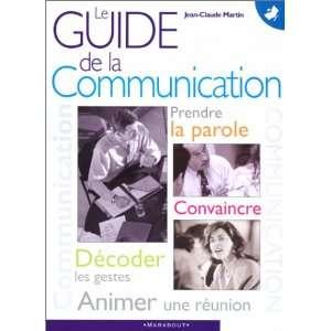 guide de la communication (9782501032292): Jean Claude Martin: Books