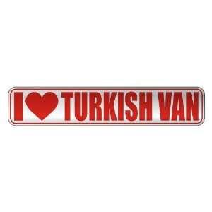 I LOVE TURKISH VAN  STREET SIGN CAT