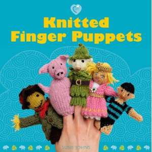 Knitted Finger Puppets (Cozy) (9781861088147): Susie Johns: Books