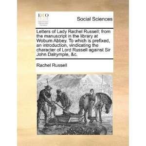 against Sir John Dalrymple, &c. (9781170376577) Rachel Russell Books