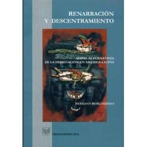 Renarracion y descentramiento. Mapas alternativos de la