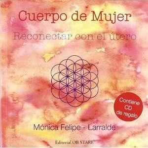 con el útero (9788493957704): Mónica Felipe Larralde: Books