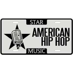 New  I Am A American Hip Hop Star   License Plate Music