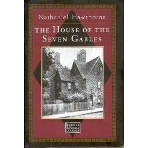 House of the Seven Gables, The Nathaniel Hawthorne Books