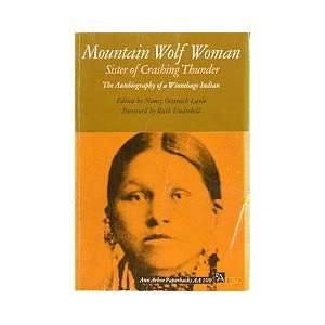 Mountain Wolf Woman, Sister of Crashing Thunder The Autobiography of a