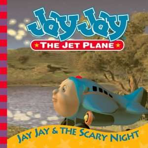 Jay Jay and the Scary Night Story Book (Jay Jay the Jet