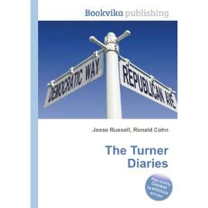 The Turner Diaries Ronald Cohn Jesse Russell  Books