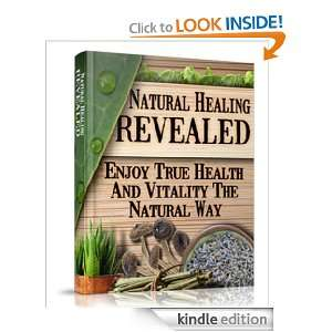 Natural Healing Revealed   Enjoy True Health And Vitality The Natural