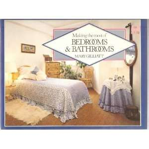 the most of bedrooms & bathrooms: A creative guide to home design
