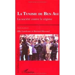 La Tunisie de Ben Ali La societe contre le regime (Les cahiers de