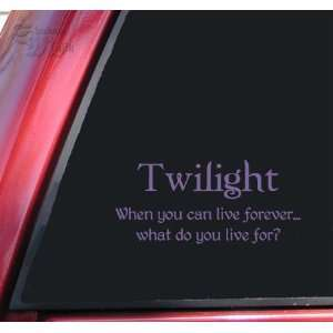 Twilight   When you can live forever Vinyl Decal Sticker   Lavender