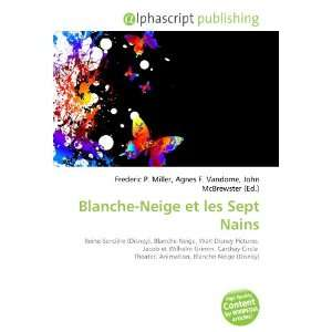 Blanche Neige et les Sept Nains (French Edition