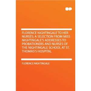 Florence Nightingale to Her Nurses F Nightingale Books