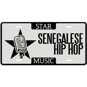 New  I Am A Senegalese Hip Hop Star   License Plate