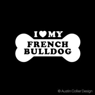 LOVE MY FRENCH BULLDOG Vinyl Decal Car Sticker   Dogs