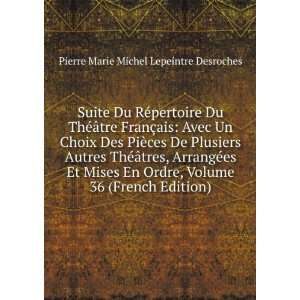 Mises En Ordre, Volume 36 (French Edition): Pierre Marie Michel