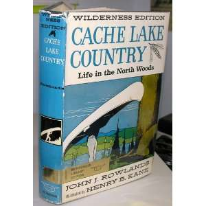 Cach Lake Country: John J. Rowlands, Henry B. Kane:  Books