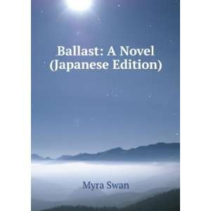 Ballast A Novel (Japanese Edition) Myra Swan Books