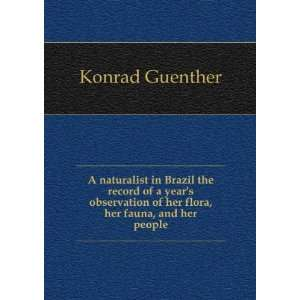 naturalist in Brazil : the record of a years observation of her