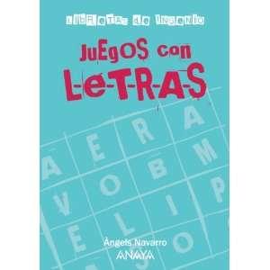 Juegos con letras (9788467813265): Àngels Navarro: Books