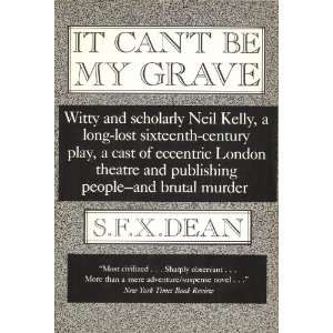 Be My Grave A Professor Neil Kelly Mystery S. F. X. Dean Books