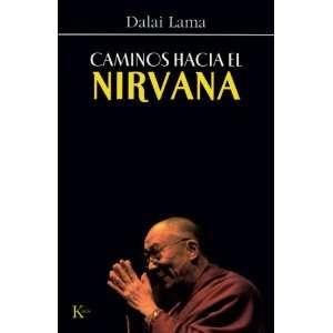 Caminos hacia el nirvana (Spanish Edition) (9788472456594