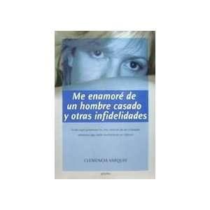Me Enamore De Un Hombre Casado Y Otras I (9789562581363