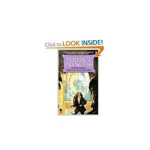 The Perfect Princess Irene Radford Books