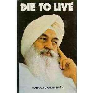 Die To Live: Maharaj Chara Singh: Books