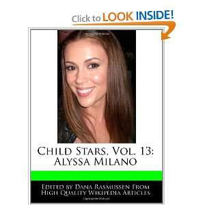 Stars, Vol. 13 Alyssa Milano (9781170680353) Dana Rasmussen Books
