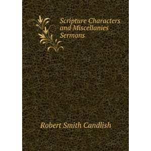 Characters and Miscellanies Sermons. Robert Smith Candlish Books