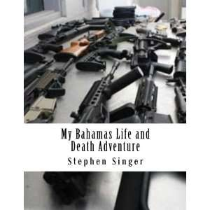 Life and Death Adventure (9781475028256) Stephen Singer Books
