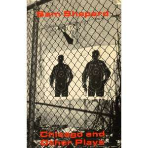 Chicago and Other Plays (9780893960438): Sam Shepard: Books